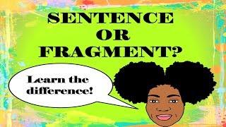 Sentence or Fragment? | Identİfying Sentences and Sentence Fragments
