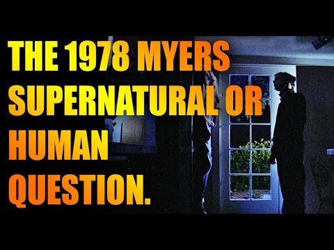 Halloween 1978: SUPERNATURAL OR HUMAN