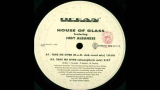 (1996) House Of Glass feat. Judy Albanese - Take Me Over [H.o.G. Club Vocal Mix]