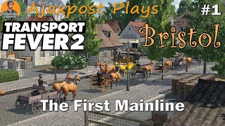 Transport Fever 2 : Lets Play : Bristol - The First Mainline : #1