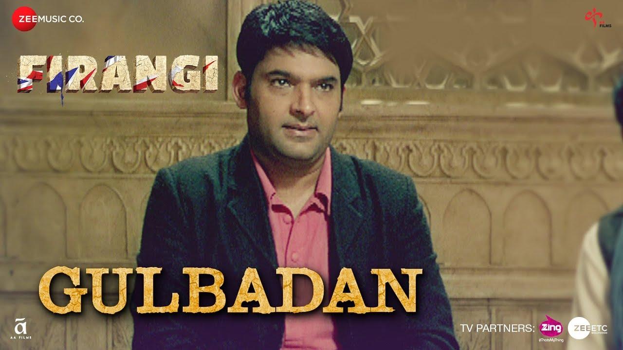Gulbadan | Firangi | Kapil Sharma & Maryam Zakaria | Mamta Sharma |Devenderpal Singh| Jatinder S