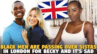 Black Men Are Passing Over Sistas In London For Becky And It's Sad (@Catherine Magomu )
