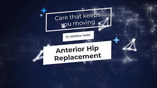 Dr. Matthew Seidel - Anterior Hip Replacement