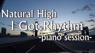 Natural High - I Got Rhythm