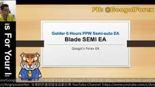 E0001 Golden 6 Hours PPW Semi-auto EA [Blade SEMI EA] - Googol's FOREX EA