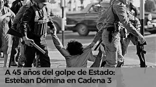 A 45 años del golpe de Estado Cadena 3