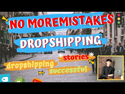 Dropshipping Successful Stories  - No More Mistakes With Starting a Dropshipping Business !!! thumbnail