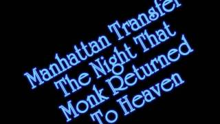 Watch Manhattan Transfer The Night That Monk Returned To Heaven video