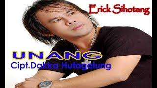 Erick Sihotang - Unang | Official Music Video - Unang Sukkuni Au Taringot Holong
