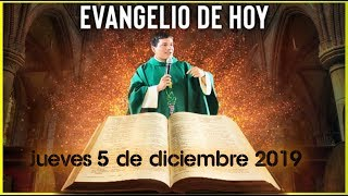 EVANGELIO DE HOY | DIA Jueves 5 de Diciembre de 2019