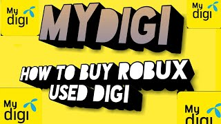 HOW TO BUY ROBUX USED DIGI (MALAYSIA)