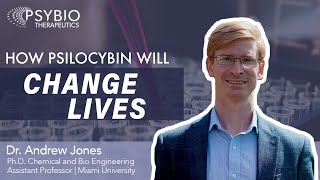 How will Psilocybin Change Lives? (Interview with Dr. Andrew Jones Pt. Two)