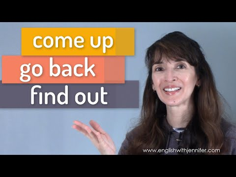 Come Up, Go Back, Find Out ?Most Common Phrasal Verbs in English (4-6)