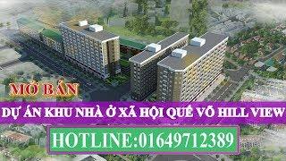 Dự án nhà ở xã hội HILL VIEW Quế Võ, Bắc Ninh - LH: 01649712389