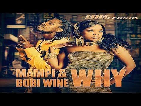 Mampi & Bobi Wine - Why (Official Music Video)
