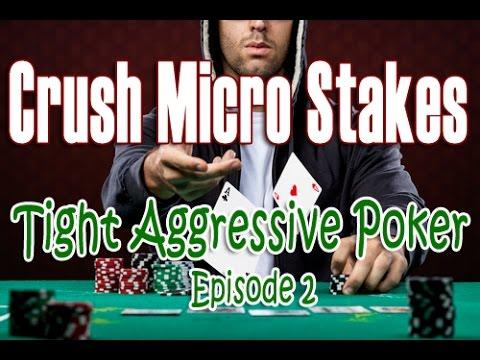 Crush Micro Stakes Tight Aggressive Poker Series - Episode 2