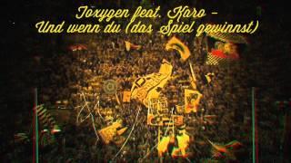 Toxygen feat. Karo - Und wenn du (das Spiel gewinnst)