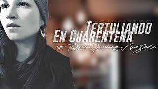 #TertuliandoEnCuarentena con Thelma Jiménez-Anglada