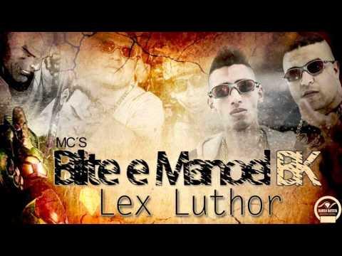 BILITE E MANOEL BK - BONDE DO LEX LUTHOR (DJ CLEITIN)