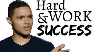Trevor Noah- Hard Work & Success SPEECH