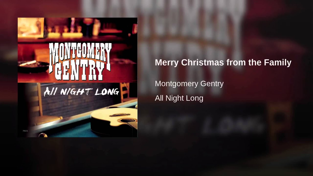 Merry Christmas From The Family Lyrics.Merry Christmas From The Family Montgomery Gentry Lyrics