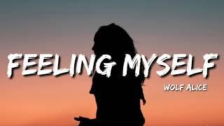 Wolf Alice  - Feeling Myself (Lyrics)