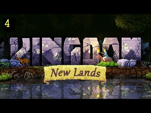 Let's Play Kingdom: New Lands - Part 4