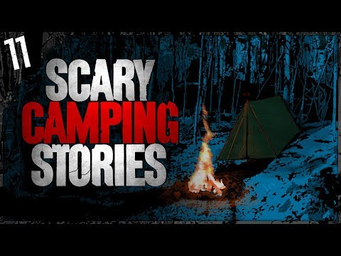 it-hunted-me-|-11-true-scary-camping-stories-|-darkness-prevails