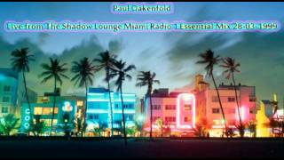 Paul Oakenfold Live From The Shadow Lounge Miami Radio 1 Essential Mix 28 03 1999