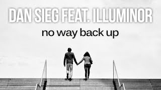 [Breaks] Dan Sieg feat. Illuminor - No Way Back Up (Dub Mix) [Silk Music]