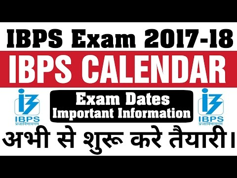 IBPS CALENDAR 2017-18 All Exam Dates and Some Information