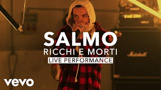 Salmo - RICCHI E MORTI (Official Live Performance) | Vevo X