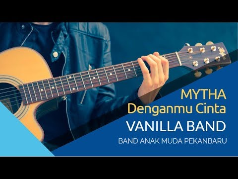 Denganmu Cinta - MYTHA | (Cover by Vanilla Band)