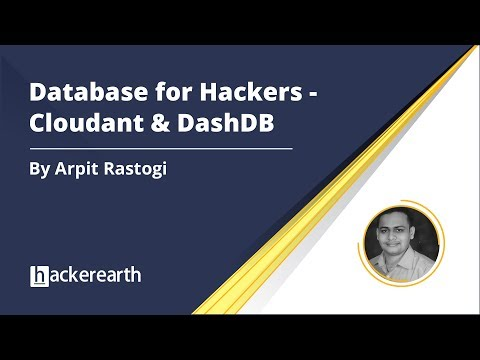 Database for Hackers - Cloudant & DashDB | HackerEarth Webinar