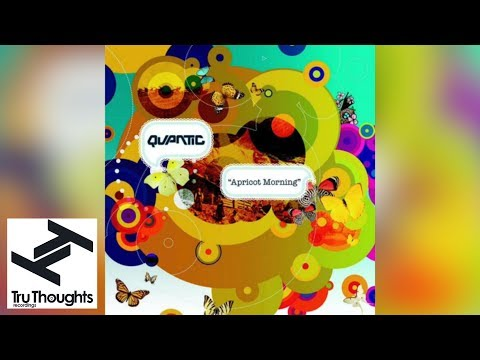 Quantic - Apricot Morning (Full Album)