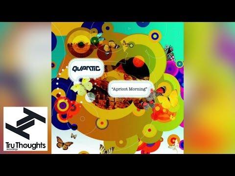 Quantic - Apricot Morning (Full Album)