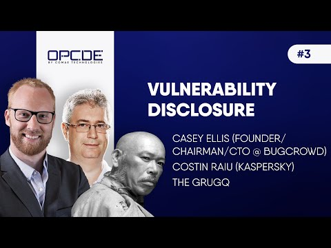 vOPCDE #3 - Panel: Vulnerability Disclosure (Casey Ellis, Costin Raiu, The Grugq)