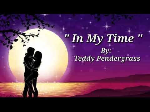 IN MY TIME ( Lyrics )=Teddy Pendergrass