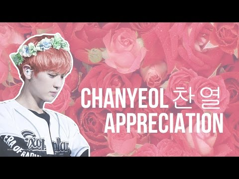 EXO CHANYEOL APPRECIATION ♡ [SINGING, RAPPING, ACTING AND MORE]