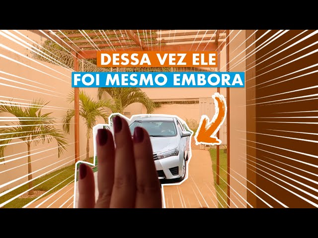 DESSA VEZ ELE FOI MESMO EMBORA