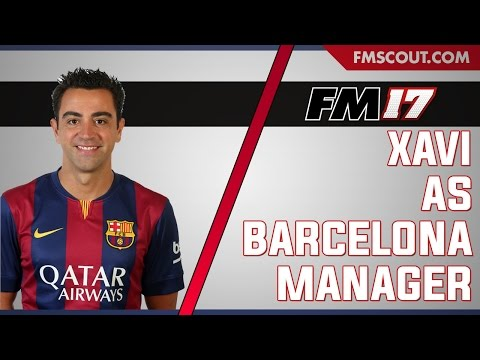 Xavi as Barcelona Manager - Football Manager 2017