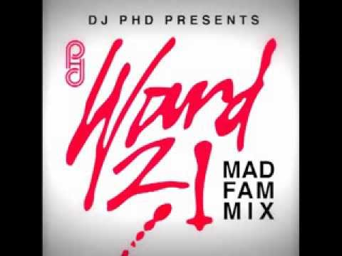 DJ PHD PRESENTS WARD 21 MAD FAM MIX (2011)