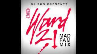 DJ PHD PRESENTS WARD 21 MAD FAM MIX (2011)