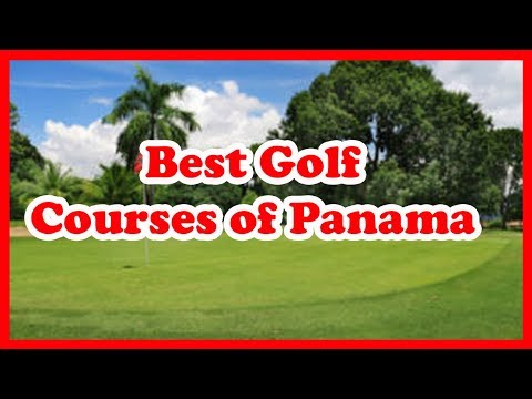 4 Best Golf Courses Of Panama   US   Love Is Vacation