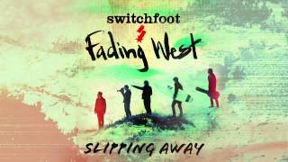 Switchfoot - Slipping Away [Official Audio]