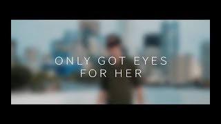 Only Got Eyes for Her - Ezra Jordan [Official Video]