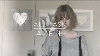 Video All I Ask - Adele (Cover by Victoria Lampa) download MP3, 3GP, MP4, WEBM, AVI, FLV April 2018