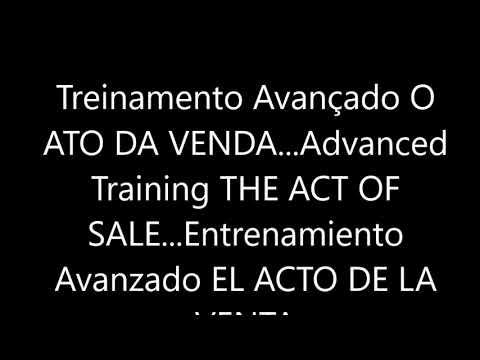 Treinamento Avançado O ATO DA VENDA...Advanced Training THE ACT OF SALE