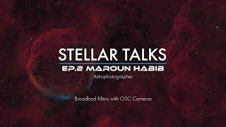 Broadband Filters with OSC Cameras   StellarTalks Ep.02 w/ Maroun Habib