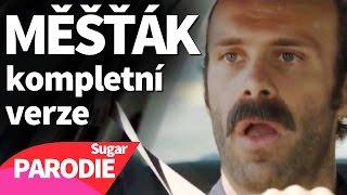 MĚŠŤÁK - kompletní verze (Sugar PARODIE)